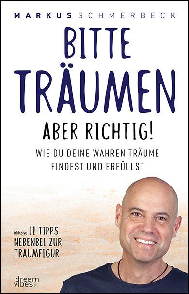 Buch | Bitte träumen aber richtig! – Markus Schmerbeck